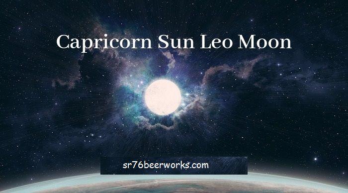 Capricorn Sun Leo Moon - Personality, Compatibility